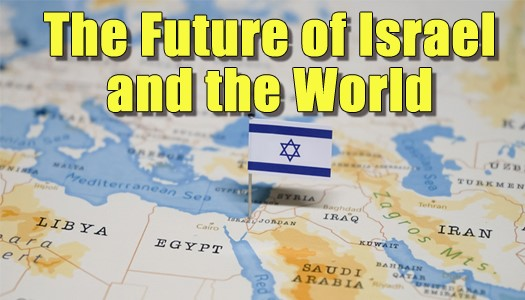 Future of Israel and the World