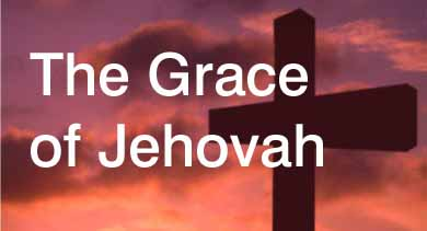 Grace of Jehovah